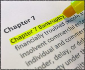 Chapter 7 Bankruptcy highlighted in print